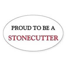 Proud to be a Stonecutter Oval Decal