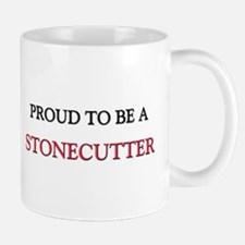 Proud to be a Stonecutter Mug
