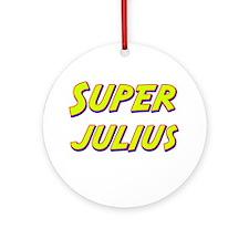 Super julius Ornament (Round)