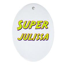 Super julissa Oval Ornament