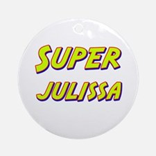 Super julissa Ornament (Round)