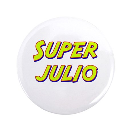 """Super julio 3.5"""" Button"""