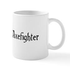 Unemployed Axefighter Mug