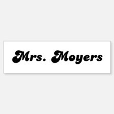 Mrs. Moyers Bumper Bumper Bumper Sticker