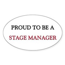 Proud to be a Stage Manager Oval Decal