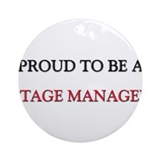 Proud to be a Stage Manager Ornament (Round)