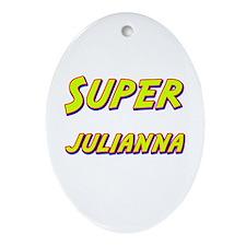 Super julianna Oval Ornament