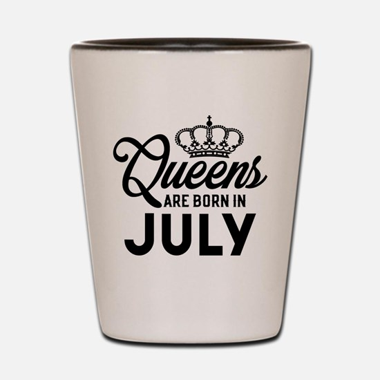 Queens Are Born In July Shot Glass