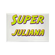 Super juliana Rectangle Magnet