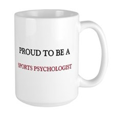 Proud to be a Sports Psychologist Mug