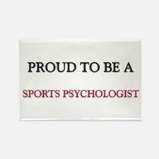 Proud to be a Sports Psychologist Rectangle Magnet