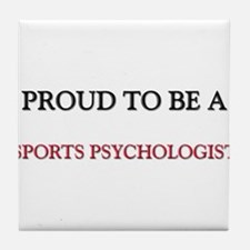 Proud to be a Sports Psychologist Tile Coaster