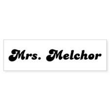 Mrs. Melchor Bumper Bumper Sticker