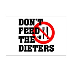 Don't Feed The Dieters Posters