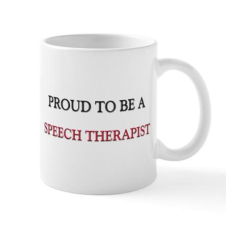 Proud to be a Speech Therapist Mug