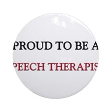 Proud to be a Speech Therapist Ornament (Round)