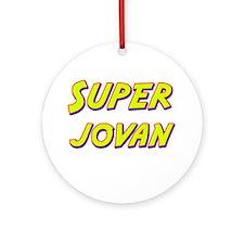 Super jovan Ornament (Round)