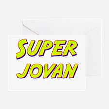 Super jovan Greeting Card