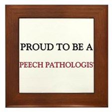 Proud to be a Speech Pathologist Framed Tile