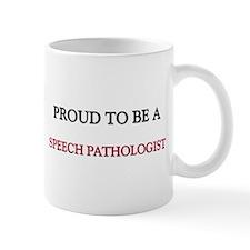Proud to be a Speech Pathologist Mug