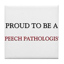Proud to be a Speech Pathologist Tile Coaster
