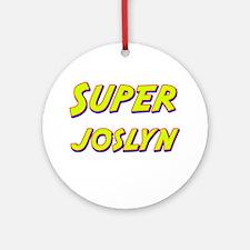 Super joslyn Ornament (Round)