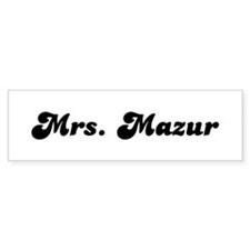 Mrs. Mazur Bumper Bumper Sticker