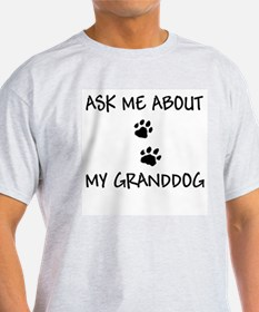 Ask Me About My Granddog Ash Grey T-Shirt
