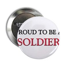 """Proud to be a Soldier 2.25"""" Button"""