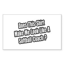 """Like a Softball Coach?"" Rectangle Decal"