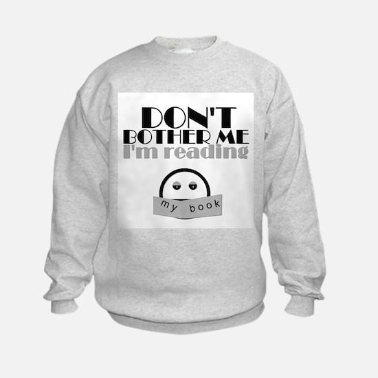 Don't Bother Me, I'm Reading Sweatshirt