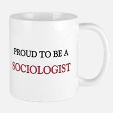 Proud to be a Sociologist Mug