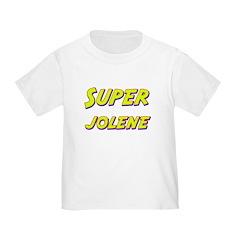 Super jolene T