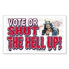 Vote or Shut Up Rectangle Decal