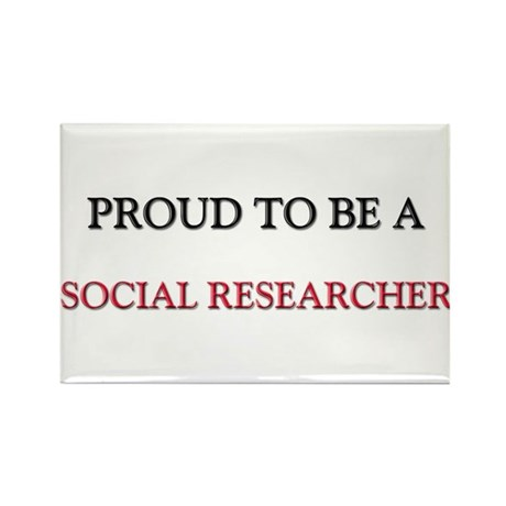 Proud to be a Social Researcher Rectangle Magnet (