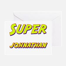Super johnathan Greeting Card