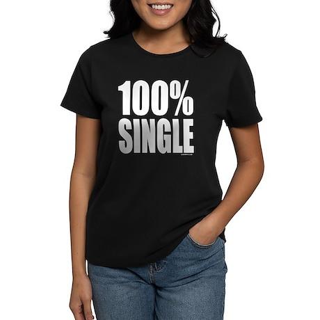 100% SINGLE Women's Dark T-Shirt