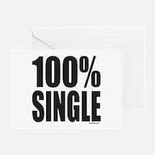 100% SINGLE Greeting Card