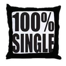 100% SINGLE Throw Pillow