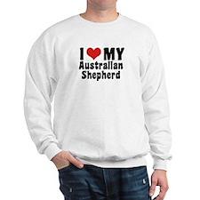 I Love My Australian Shepherd Sweatshirt