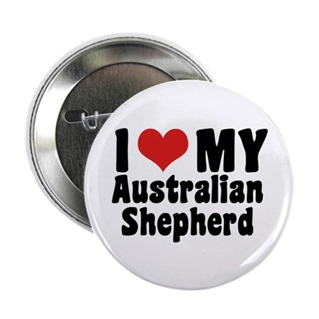 "I Love My Australian Shepherd 2.25"" Button"