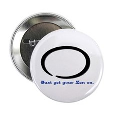 "JUST GET YOUR ZEN ON.. 2.25"" Button"