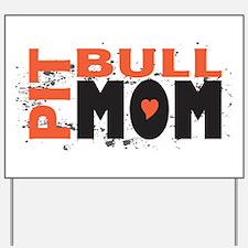 Pit Bull Mom Yard Sign