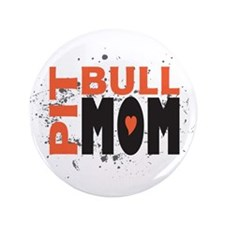 """Pit Bull Mom 3.5"""" Button"""