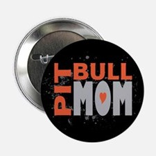 "Pit Bull Mom 2.25"" Button"