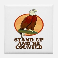STAND UP AND BE COUNTED Tile Coaster