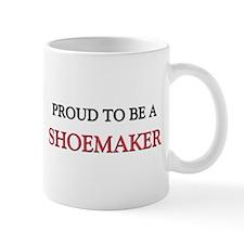 Proud to be a Shoemaker Mug