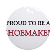Proud to be a Shoemaker Ornament (Round)