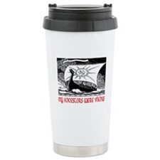 MY ANCESTORS WERE VIKINGS Travel Mug