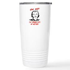 TURNING INTO MY MOTHER Travel Mug
